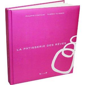 Livre_La patisserie des rêves_Philippe Conticini