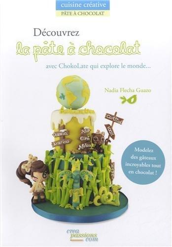 LIVRE-Decouvrez-la-pate-a-chocolat-Nadia-Flecha-Guazo