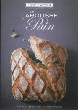 Larousse-du-pain_Editions-Larousse_Eric-Kayser