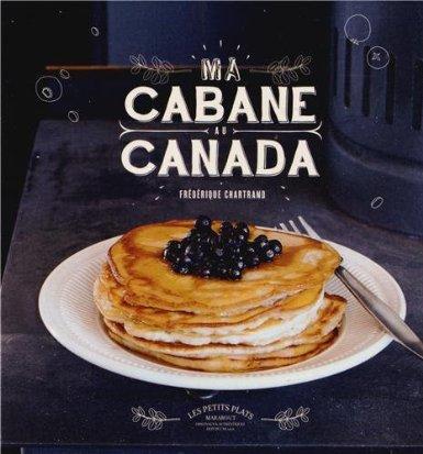 LDdA_Anais-voyage-dans-son-assiette-Livre-Ma-cabane-au-Canada