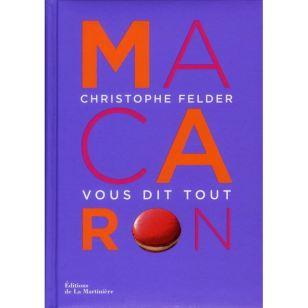 LIVRE-macaron-christophe-felder-vous-dit-tout-Christophe-Felder-Editions-la-Martiniere